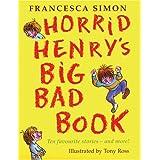 Horrid Henry's Big Bad Book: Ten Favourite Stories - and more! (Horrid Henry Compilation)by Francesca Simon