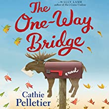 The One-Way Bridge (       UNABRIDGED) by Cathie Pelletier Narrated by Erin Moon