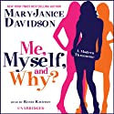 Me, Myself, and Why? (       UNABRIDGED) by MaryJanice Davidson Narrated by Renée Raudman