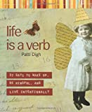 Image of Life Is a Verb: 37 Days to Wake Up, Be Mindful, and Live Intentionally