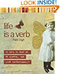 Life Is a Verb: 37 Days to Wake Up, B...