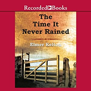 The Time It Never Rained | [Elmer Kelton]