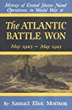 The Atlantic Battle Won - Vol 10 (History of United States Naval Operations in World War II)
