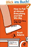 How to Fail at Almost Everything and...
