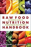 Raw Food Nutrition Handbook, The: An Essential Guide to Understanding Raw Food Diets (English Edition)