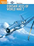 Corsair Aces of World War 2 (Aircraft of the Aces, Band 8)