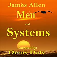 Men and Systems (       UNABRIDGED) by James Allen Narrated by Denis Daly
