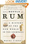 And a Bottle of Rum: A History of the...
