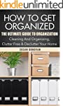 HOW TO GET ORGANIZED: The Ultimate Gu...