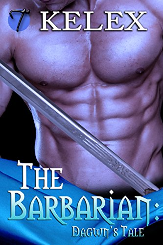 Kelex - The Barbarian: Dagwn's Tale (Tales of Aurelia Book 3)