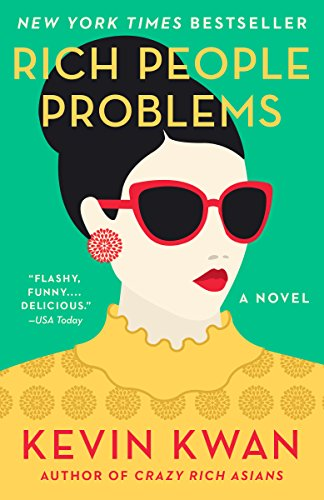 Rich People Problems: A Novel (Crazy Rich Asians Trilogy) [Kwan, Kevin] (Tapa Blanda)