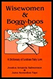 Wisewomen and Boggyboos: A Dictionary of Lesbian Fairy Lore (0934411433) by Salmonson, Jessica Amanda