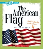 The American Flag (True Books)