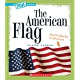 The American Flag (True Books: American History) ~ Elaine Landau