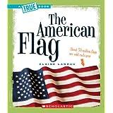 The American Flag (True Books: American History) ~ Elaine Landau