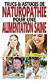 Trucs & astuces de Naturopathie pour une alimentation saine...