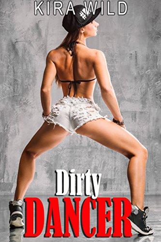 Kira Wild - Dirty Dancer (Forbidden Dance Erotica)