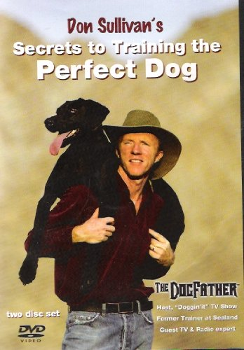 Don Sullivan's Secrets to Training the Perfect Dog [DVD]