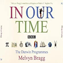 In Our Time: The Darwin Programmes Radio/TV Program by Melvyn Bragg Narrated by  uncredited
