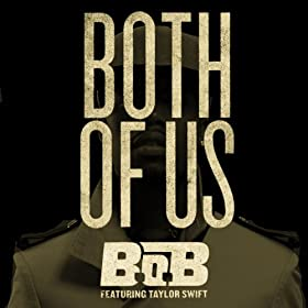 Both Of Us (feat. Taylor Swift) [Explicit]
