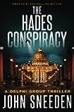 The Hades Conspiracy (A Delphi Group Thriller) (Volume 3)