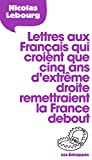 Lettre aux Français qui croient que 5 ans d'extrême droite remettraient la France debout...