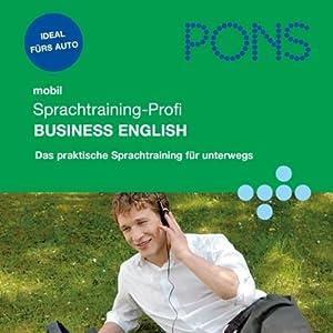 PONS mobil Sprachtraining - Profi Business English (       gekürzt) von Angelique Slaats, Debby Rebsch Gesprochen von: div.