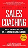Linda Richardson Sales Coaching: Making the Great Leap from Sales Manager to Sales Coach