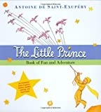 The Little Prince Book of Fun And Adventure (0152057056) by Saint-Exupery, Antoine de / Karter, Lucinda