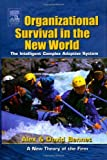 img - for Organizational Survival in the New World: The Intelligent Complex Adaptive System (KMCI Press) 1st Edition( Hardcover ) by Bennet, Alex; Bennet, David published by Butterworth-Heinemann book / textbook / text book