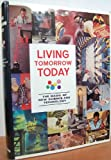 Living Tomorrow --Today!