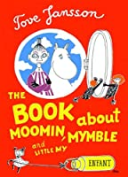 The Book About Moomin, Mymble and Little My from Enfant