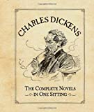 Charles Dickens: The Complete Novels in One Sitting