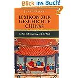 Lexikon zur Geschichte Chinas. Sieben Jahrtausende im Überblick