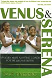 Venus & Serena:My Seven Years As Hitting Coach for the Williams Sisters