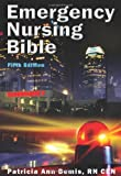 img - for Emergency Nursing Bible: Principles and Practices of Complaint-based Emergency Nursing book / textbook / text book