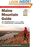 Maine Mountain Guide: AMC's Comprehensive Guide To Hiking Trails Of Maine, Featuring Baxter State Park And Acadia National Park (AMC Hiking Guide Series)