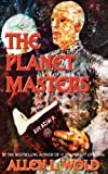 The Planet Masters (1482585367) by Wold, Allen L.