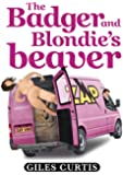 The Badger and Blondie's Beaver (A raucous Tom Sharpe style comedy) (English Edition)