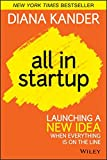 All In Startup: Launching a New Idea Whe...