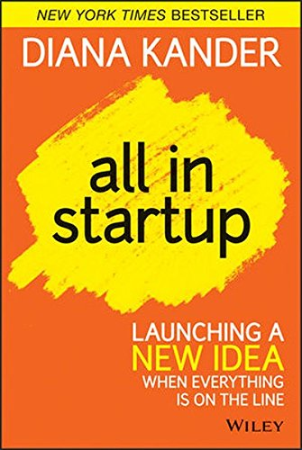All-In-Startup-Launching-a-New-Idea-When-Everything-Is-on-the-Line