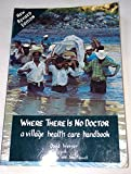 img - for Where There Is No Doctor (Edition Revised) by David Werner, Jane Maxwell, Carol Thuman, Thuman, Carol, Max [Paperback(1992  ] book / textbook / text book