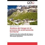 Análisis del riesgo en el proceso de ordenamiento territorial: Construcción de la cartografía del riesgo a partir...
