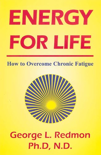 Energy for Life: How to Overcome Chronic Fatigue
