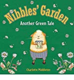 [ Nibbles Garden: Another Green Tale (Marshall Cavendish)[ NIBBLES GARDEN: ANOTHER GREEN TALE (MARSHALL CAVENDISH) ] By Middleton, Charlotte ( Author )Apr-01-2012 Hardcover