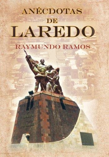 Anecdotas de Laredo  [Ramos, Raymundo] (Tapa Dura)