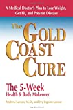 img - for The Gold Coast Cure: The 5-Week Health and Body Makeover A Lifestyle Plan to Shed Pounds, Gain Health and Reverse 10 Diseases book / textbook / text book