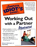 img - for Complete Idiot's Guide to Working Out with a Partner by Vickey, Ted, Labrecque, Aimee (2004) Paperback book / textbook / text book
