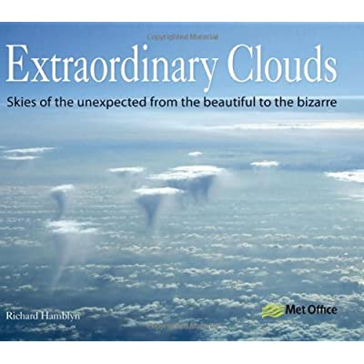 Extraordinary Clouds: Skies of the Unexpected from Bizarre to Beautiful [Paperback]