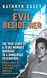 Evil Beside Her: The True Story of a Texas Woman